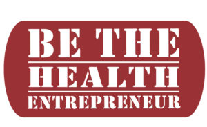 Be The Health Entrepreneur
